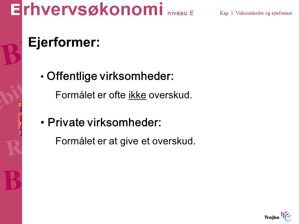 Ejerformer: Private virksomheder: Offentlige virksomheder: