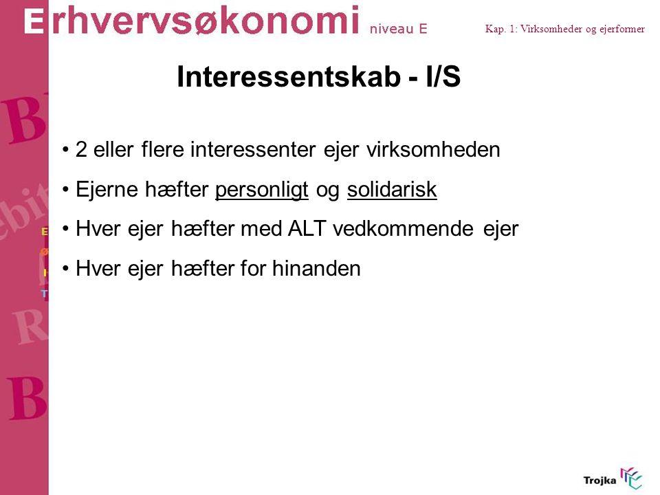Interessentskab - I/S 2 eller flere interessenter ejer virksomheden