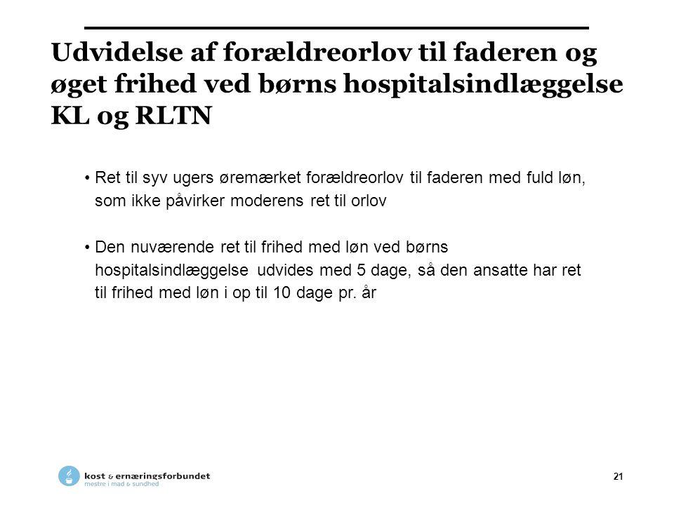 Udvidelse af forældreorlov til faderen og øget frihed ved børns hospitalsindlæggelse KL og RLTN