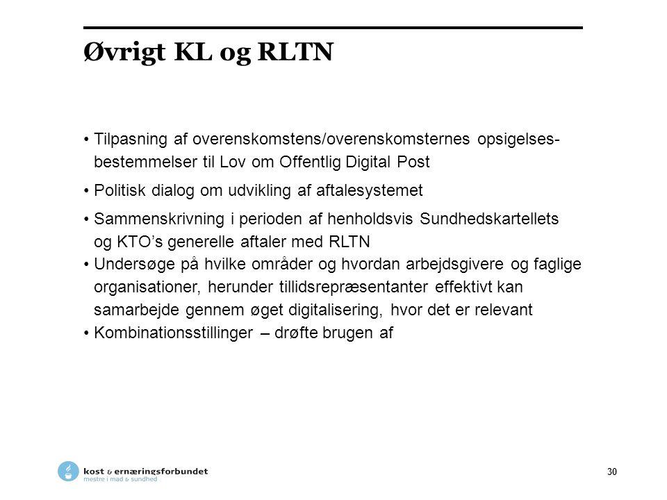 Øvrigt KL og RLTN Tilpasning af overenskomstens/overenskomsternes opsigelses- bestemmelser til Lov om Offentlig Digital Post.