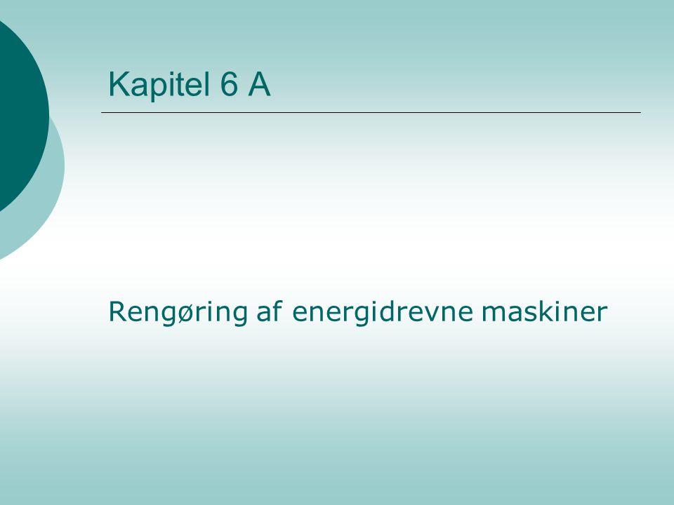 Kapitel 6 A Rengøring af energidrevne maskiner
