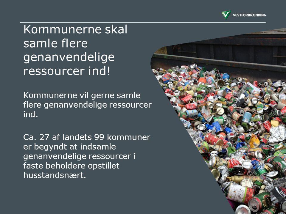 Kommunerne skal samle flere genanvendelige ressourcer ind!