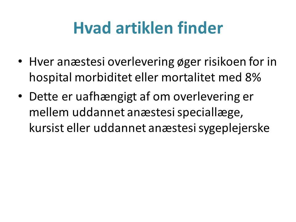 Hvad artiklen finder Hver anæstesi overlevering øger risikoen for in hospital morbiditet eller mortalitet med 8%