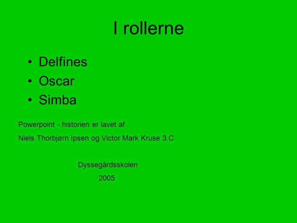 I rollerne Delfines Oscar Simba Powerpoint - historien er lavet af
