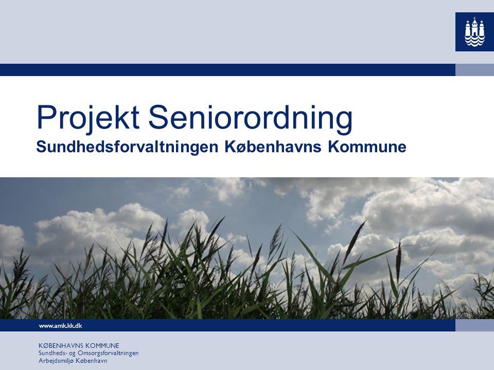 Projekt Seniorordning Sundhedsforvaltningen Københavns Kommune