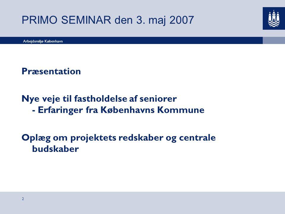 PRIMO SEMINAR den 3. maj 2007 Præsentation