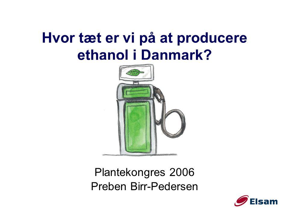 Hvor tæt er vi på at producere ethanol i Danmark