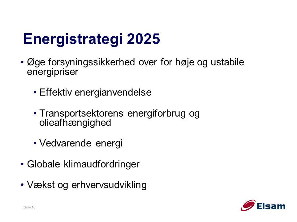 Energistrategi 2025 Øge forsyningssikkerhed over for høje og ustabile energipriser. Effektiv energianvendelse.