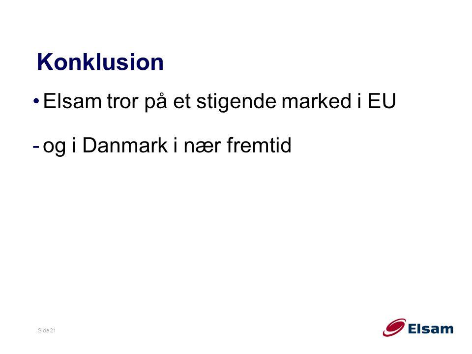 Konklusion Elsam tror på et stigende marked i EU