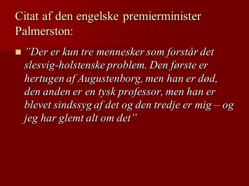 Citat af den engelske premierminister Palmerston: