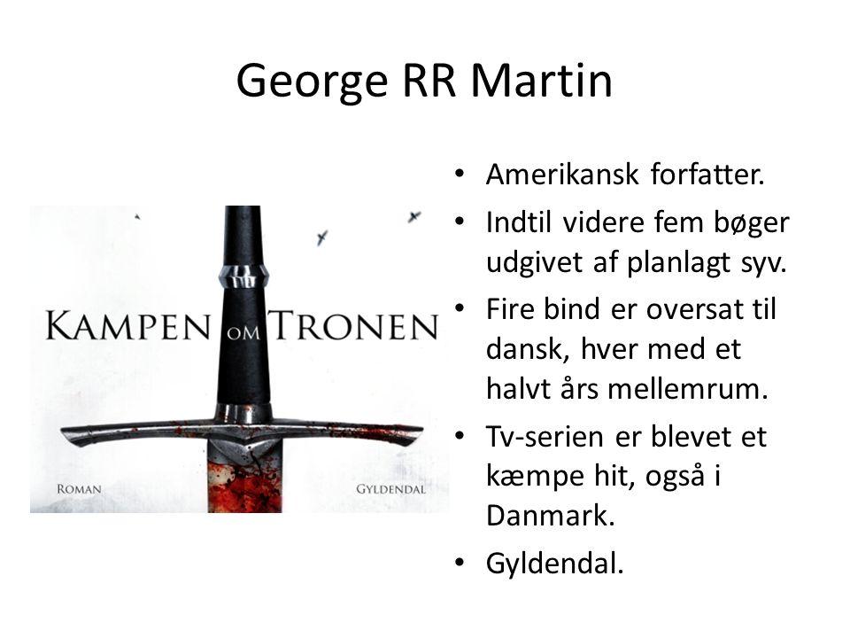 George RR Martin Amerikansk forfatter.