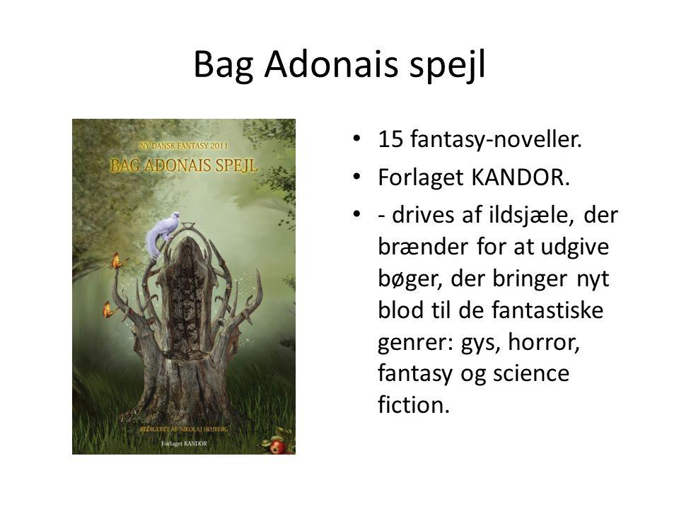Bag Adonais spejl 15 fantasy-noveller. Forlaget KANDOR.