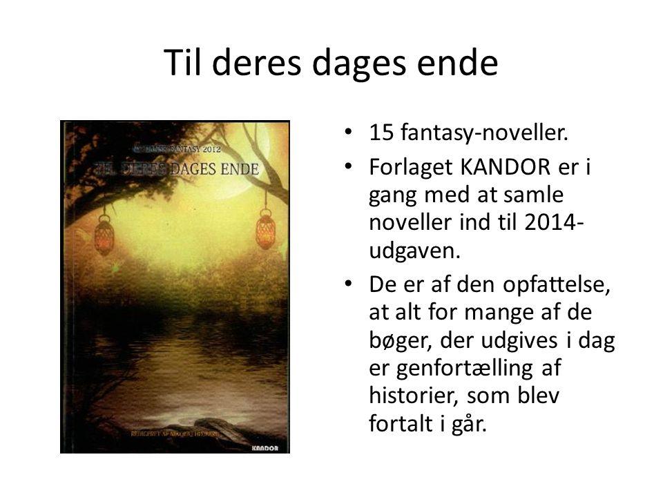 Til deres dages ende 15 fantasy-noveller.
