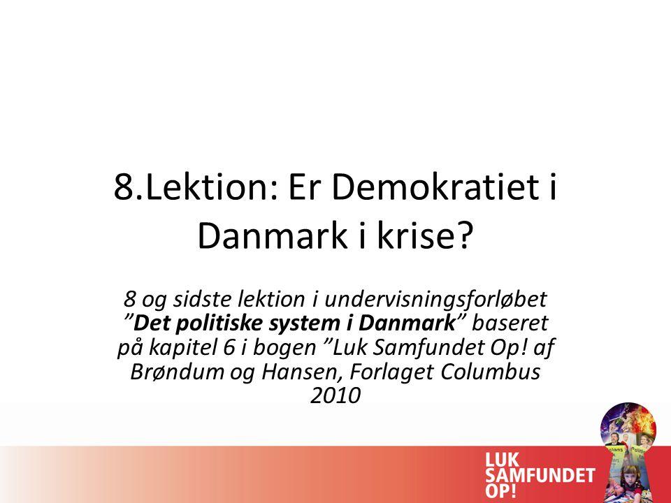 8.Lektion: Er Demokratiet i Danmark i krise