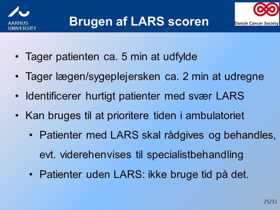 Brugen af LARS scoren Tager patienten ca. 5 min at udfylde