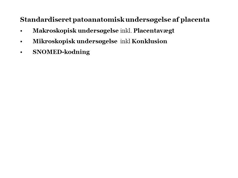 Standardiseret patoanatomisk undersøgelse af placenta