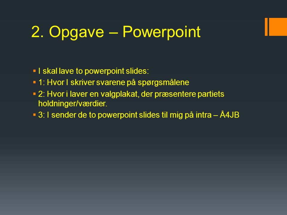 2. Opgave – Powerpoint I skal lave to powerpoint slides: