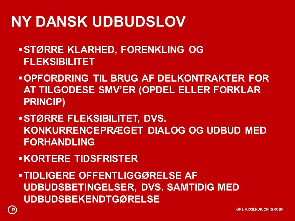 NY DANSK UDBUDSLOV STØRRE KLARHED, FORENKLING OG FLEKSIBILITET