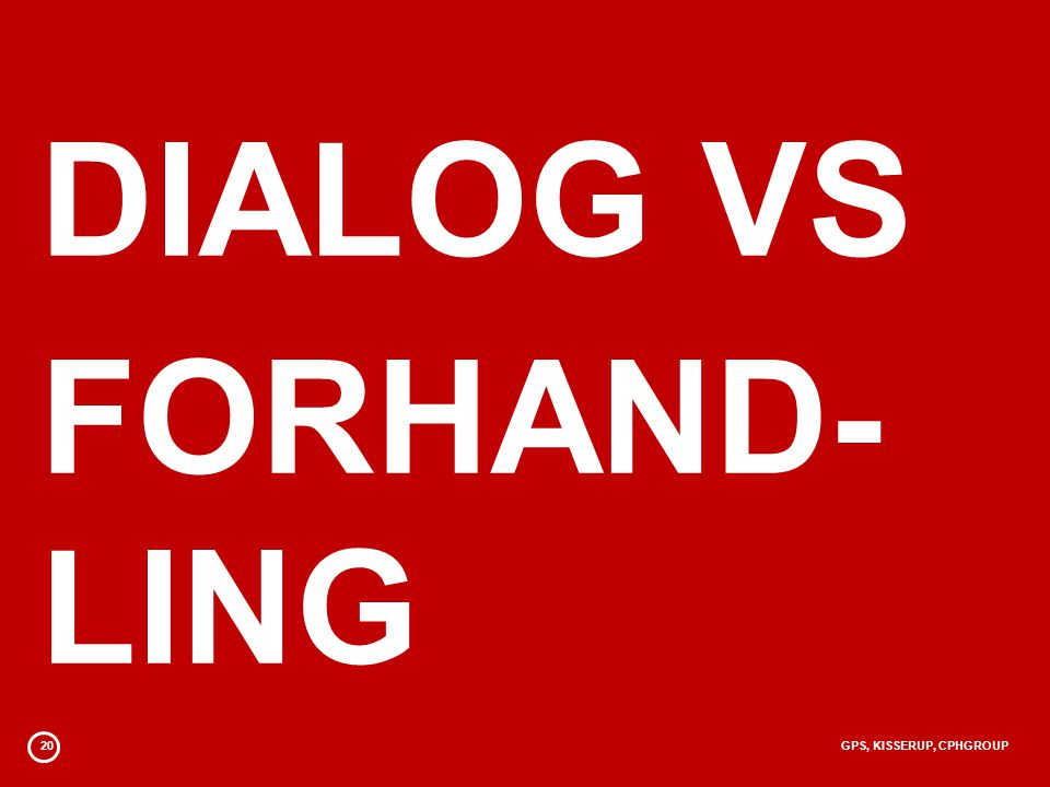 DIALOG VS FORHAND- LING 20 GPS, KISSERUP, CPHGROUP