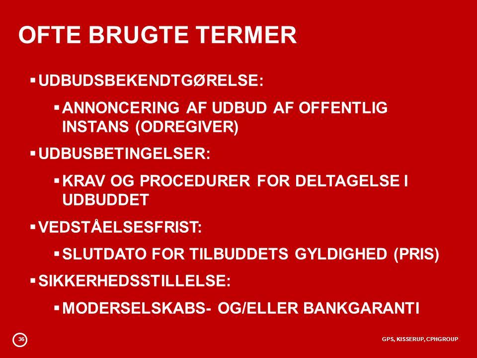 OFTE BRUGTE TERMER UDBUDSBEKENDTGØRELSE: