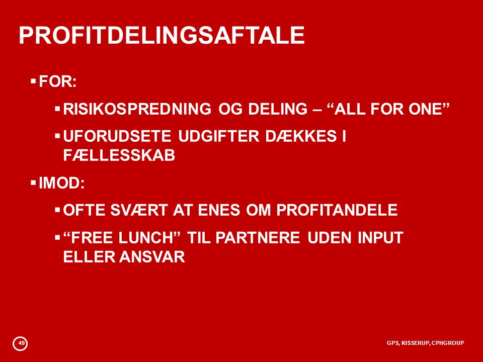 PROFITDELINGSAFTALE FOR: RISIKOSPREDNING OG DELING – ALL FOR ONE