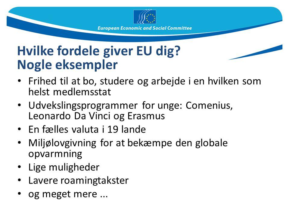 Hvilke fordele giver EU dig Nogle eksempler