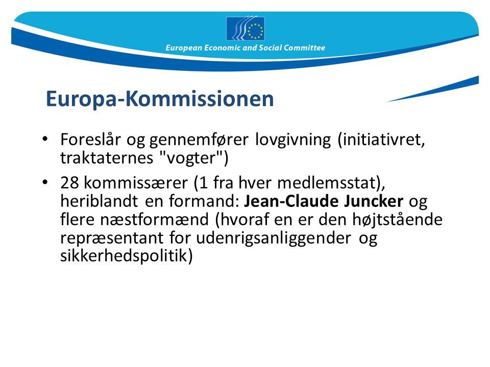 Europa-Kommissionen Foreslår og gennemfører lovgivning (initiativret, traktaternes vogter )