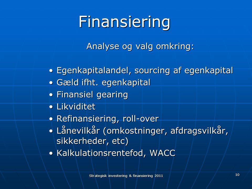 Finansiering Analyse og valg omkring: