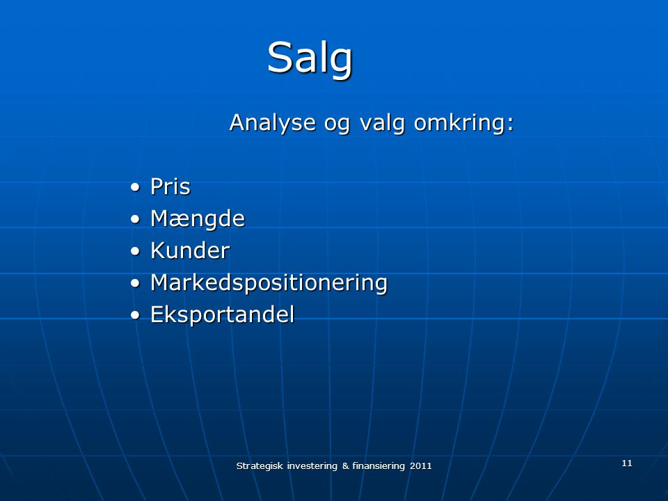 Salg Analyse og valg omkring: Pris Mængde Kunder Markedspositionering