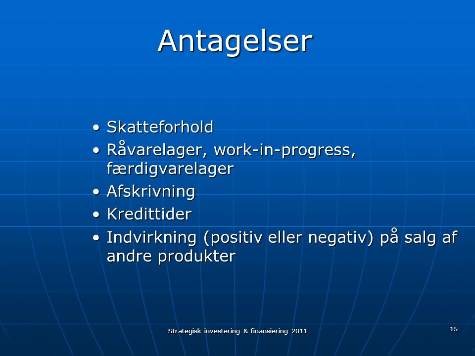 Strategisk investering & finansiering 2011