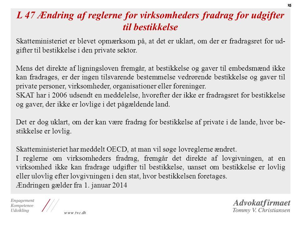 L 47 Ændring af reglerne for virksomheders fradrag for udgifter til bestikkelse