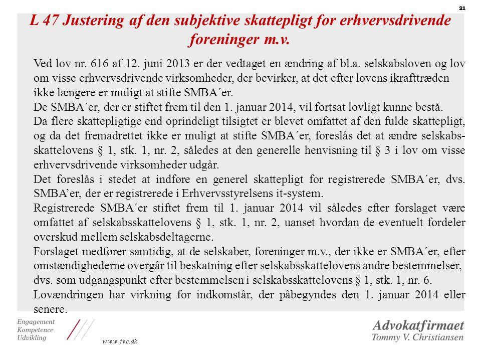 L 47 Justering af den subjektive skattepligt for erhvervsdrivende foreninger m.v.
