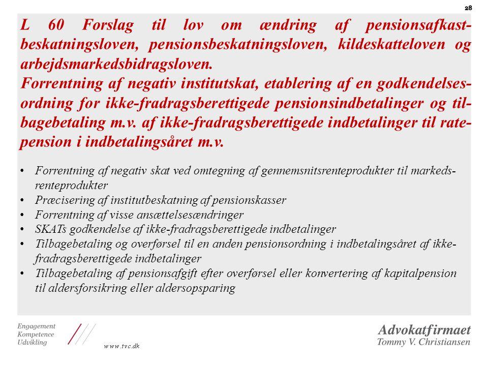 L 60 Forslag til lov om ændring af pensionsafkast-beskatningsloven, pensionsbeskatningsloven, kildeskatteloven og arbejdsmarkedsbidragsloven.