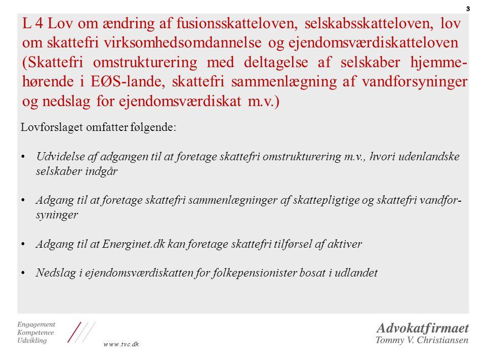 L 4 Lov om ændring af fusionsskatteloven, selskabsskatteloven, lov om skattefri virksomhedsomdannelse og ejendomsværdiskatteloven
