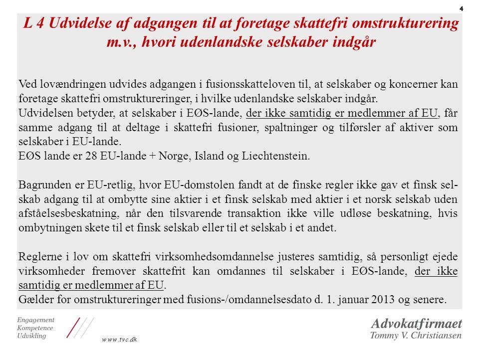 L 4 Udvidelse af adgangen til at foretage skattefri omstrukturering m