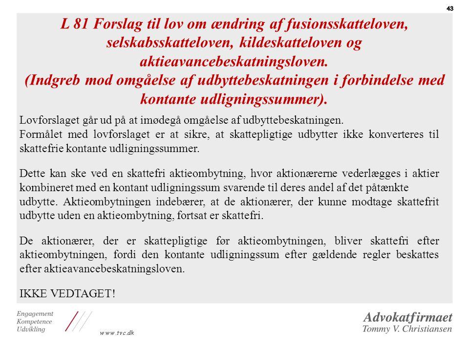 L 81 Forslag til lov om ændring af fusionsskatteloven, selskabsskatteloven, kildeskatteloven og aktieavancebeskatningsloven.