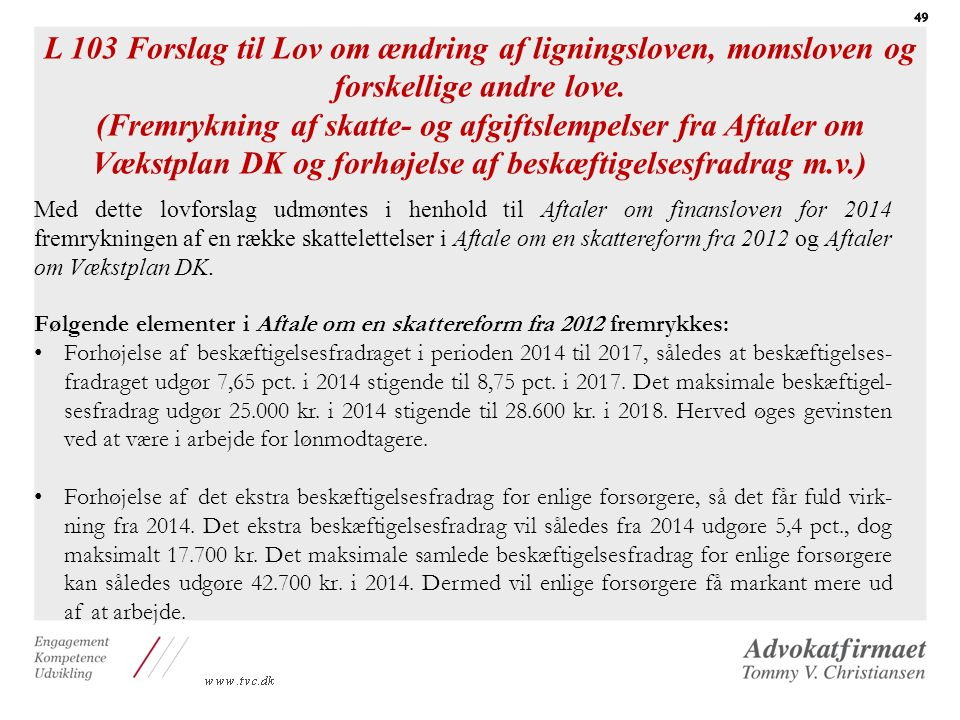 L 103 Forslag til Lov om ændring af ligningsloven, momsloven og forskellige andre love.