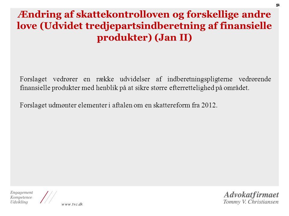 Ændring af skattekontrolloven og forskellige andre love (Udvidet tredjepartsindberetning af finansielle produkter) (Jan II)