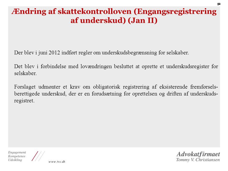 Ændring af skattekontrolloven (Engangsregistrering af underskud) (Jan II)