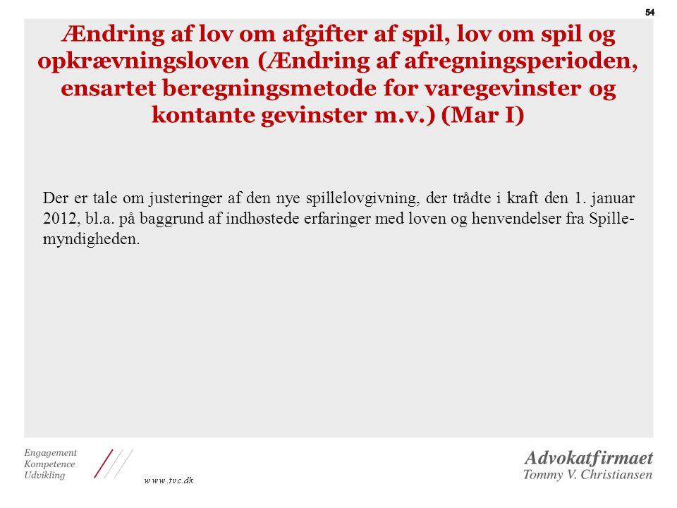 Ændring af lov om afgifter af spil, lov om spil og opkrævningsloven (Ændring af afregningsperioden, ensartet beregningsmetode for varegevinster og kontante gevinster m.v.) (Mar I)