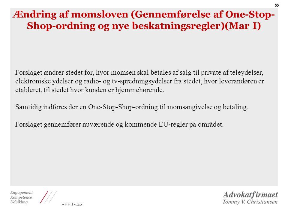 Ændring af momsloven (Gennemførelse af One-Stop-Shop-ordning og nye beskatningsregler)(Mar I)