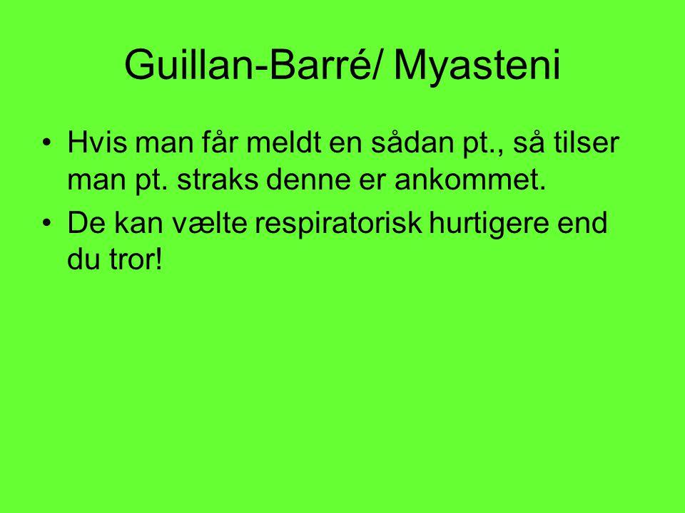 Guillan-Barré/ Myasteni