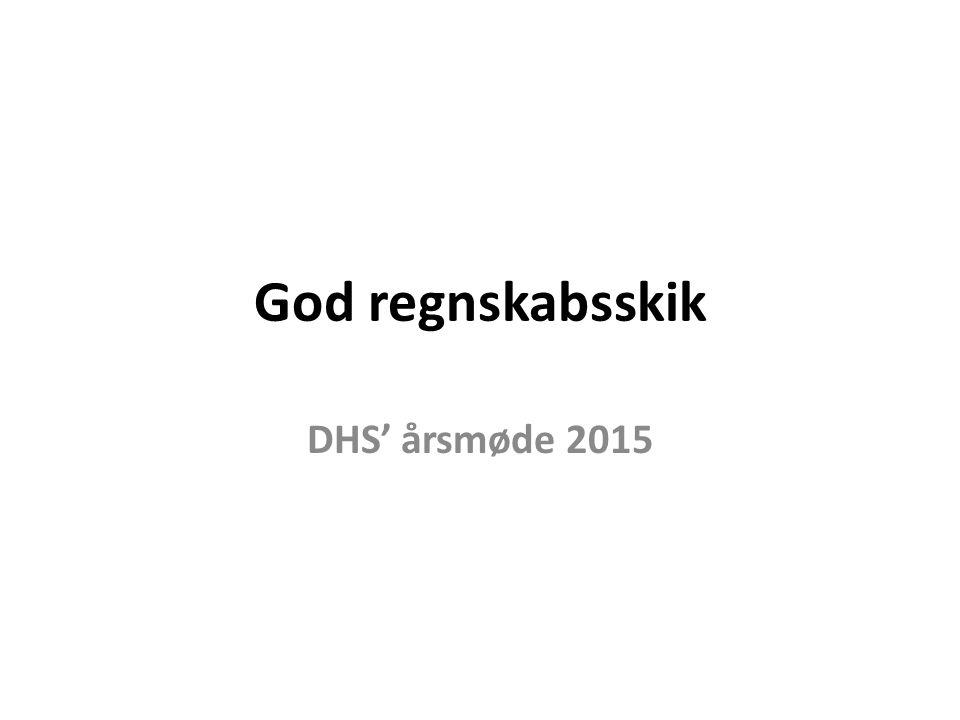 God regnskabsskik DHS' årsmøde 2015