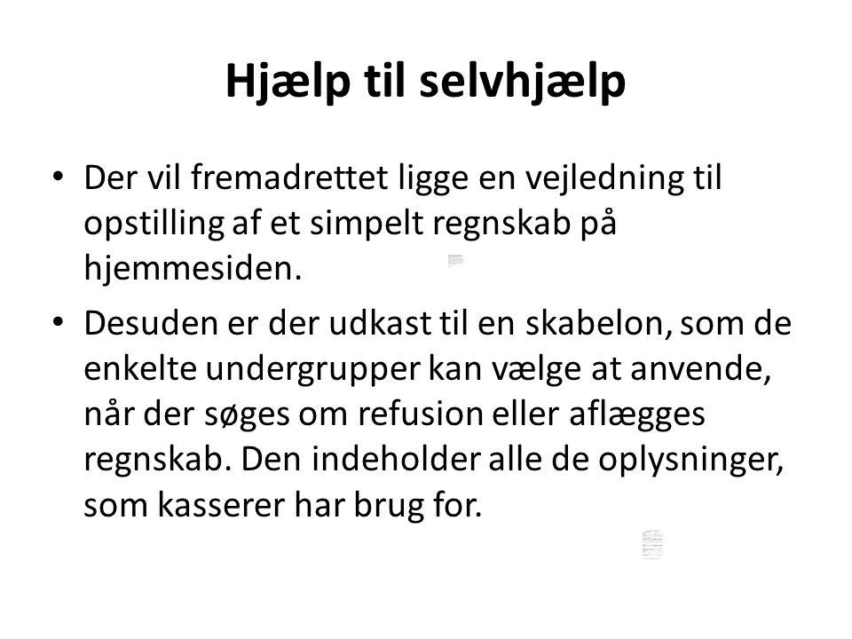 Hjælp til selvhjælp Der vil fremadrettet ligge en vejledning til opstilling af et simpelt regnskab på hjemmesiden.