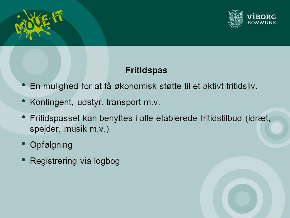 Fritidspas En mulighed for at få økonomisk støtte til et aktivt fritidsliv. Kontingent, udstyr, transport m.v.
