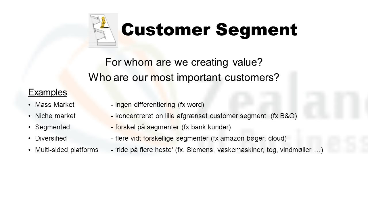 Customer Segment For whom are we creating value