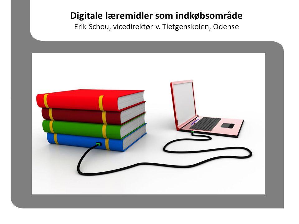 Digitale læremidler som indkøbsområde Erik Schou, vicedirektør v