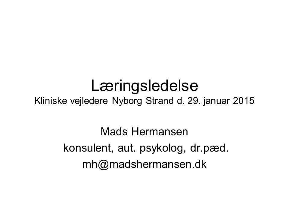 Læringsledelse Kliniske vejledere Nyborg Strand d. 29. januar 2015