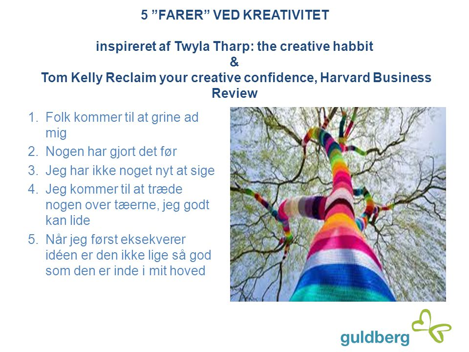 5 FARER VED KREATIVITET inspireret af Twyla Tharp: the creative habbit & Tom Kelly Reclaim your creative confidence, Harvard Business Review