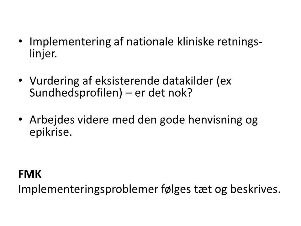 Implementering af nationale kliniske retnings-linjer.